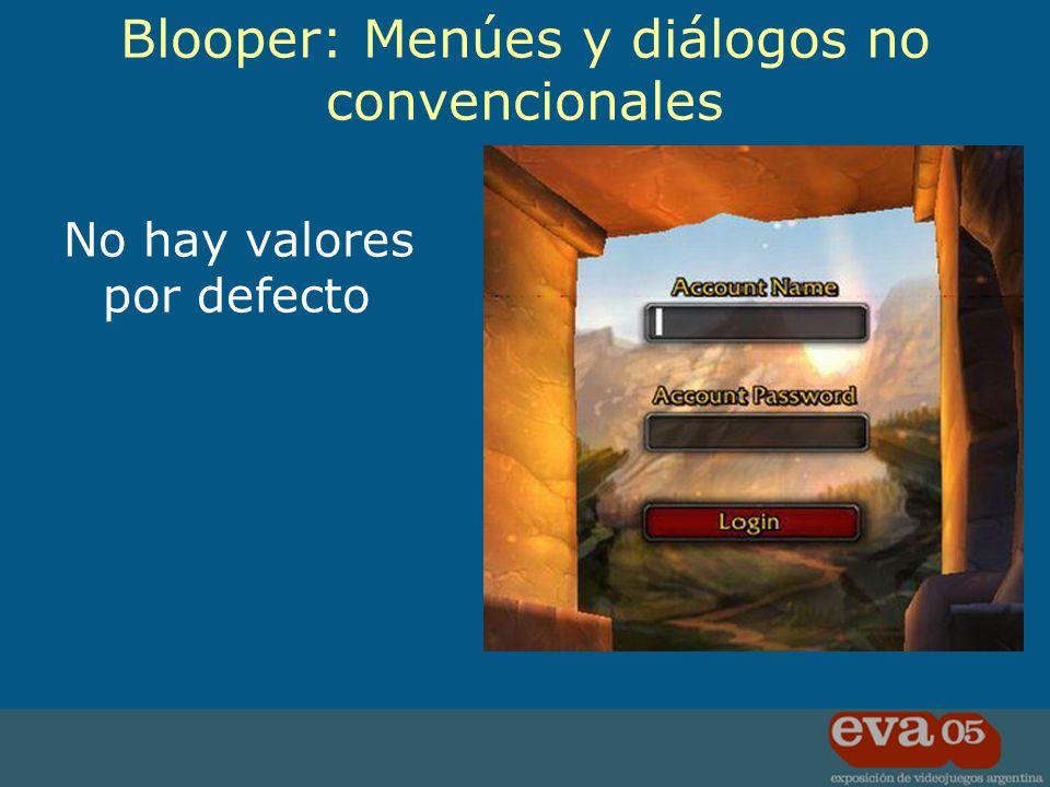 No hay valores por defecto Blooper: Menúes y diálogos no convencionales