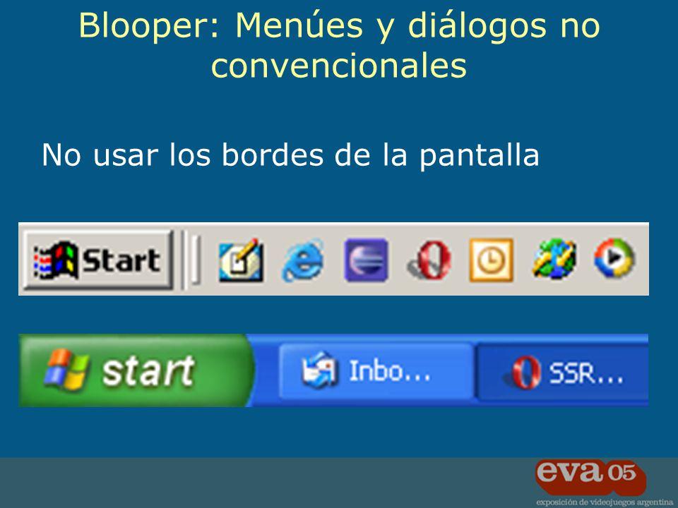 No usar los bordes de la pantalla Blooper: Menúes y diálogos no convencionales