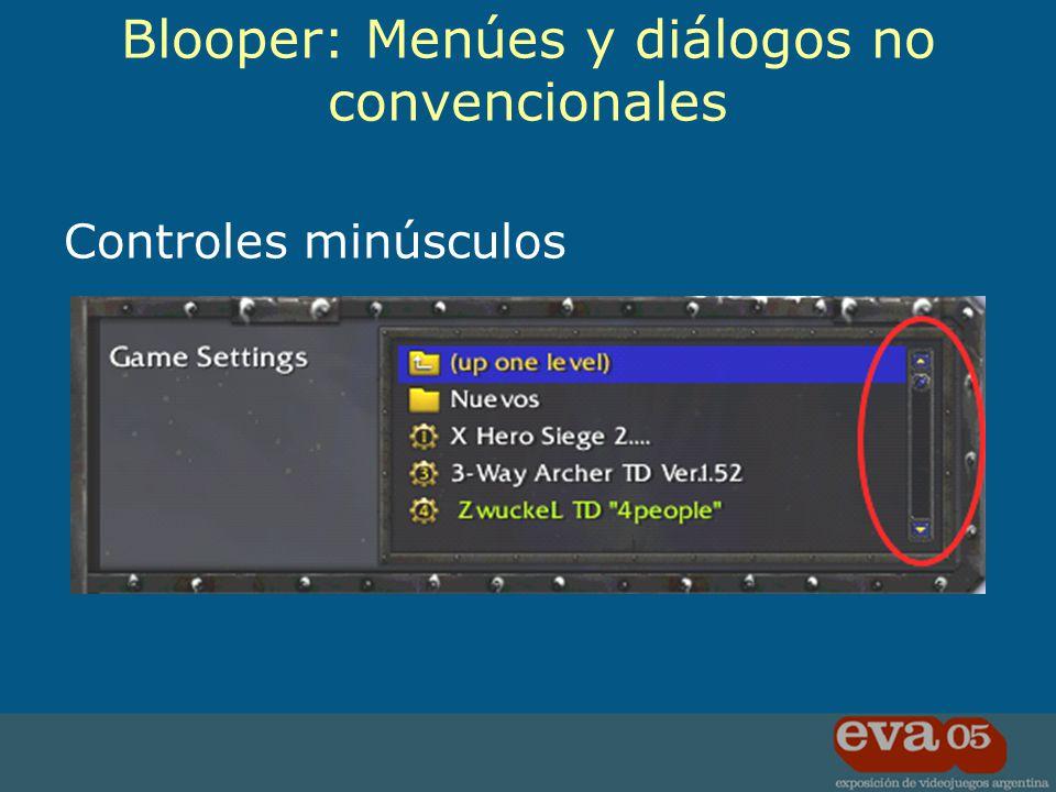 Controles minúsculos Blooper: Menúes y diálogos no convencionales