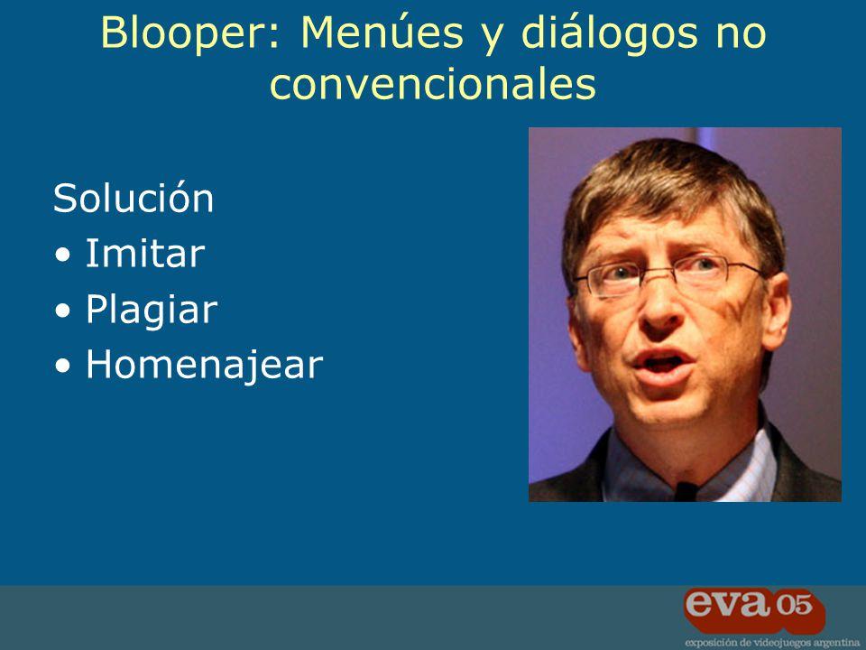 Solución Imitar Plagiar Homenajear Blooper: Menúes y diálogos no convencionales