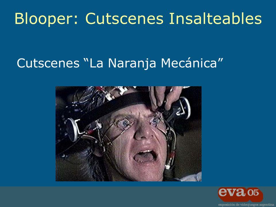 Cutscenes La Naranja Mecánica Blooper: Cutscenes Insalteables