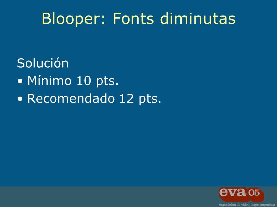Solución Mínimo 10 pts. Recomendado 12 pts. Blooper: Fonts diminutas