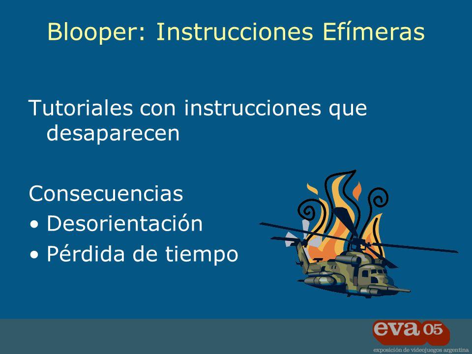 Tutoriales con instrucciones que desaparecen Consecuencias Desorientación Pérdida de tiempo Blooper: Instrucciones Efímeras