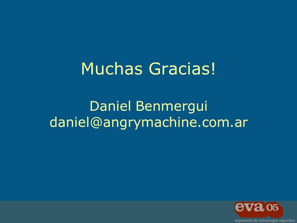 Muchas Gracias! Daniel Benmergui daniel@angrymachine.com.ar