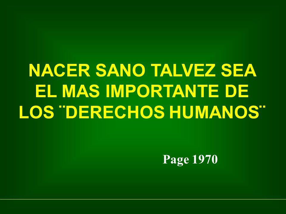 NACER SANO TALVEZ SEA EL MAS IMPORTANTE DE LOS ¨DERECHOS HUMANOS¨ Page 1970