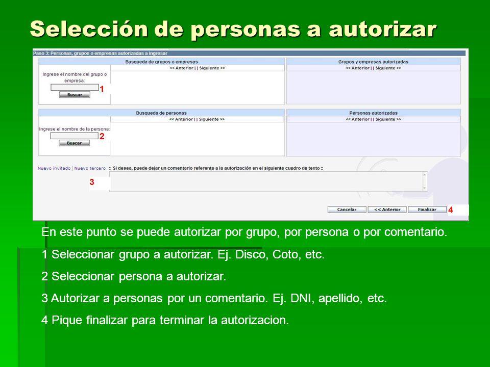 Selección de personas a autorizar En este punto se puede autorizar por grupo, por persona o por comentario.