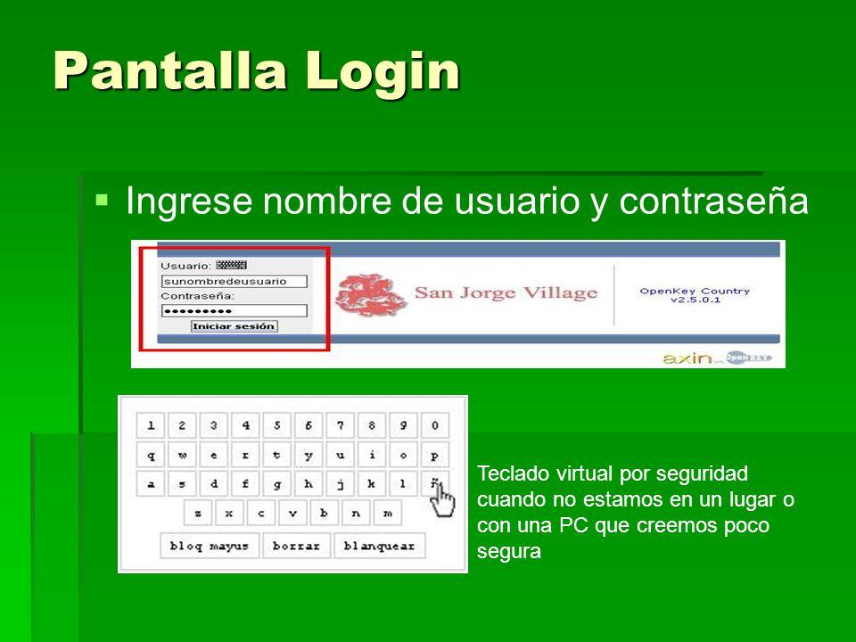 Pantalla Login Ingrese nombre de usuario y contraseña Teclado virtual por seguridad cuando no estamos en un lugar o con una PC que creemos poco segura
