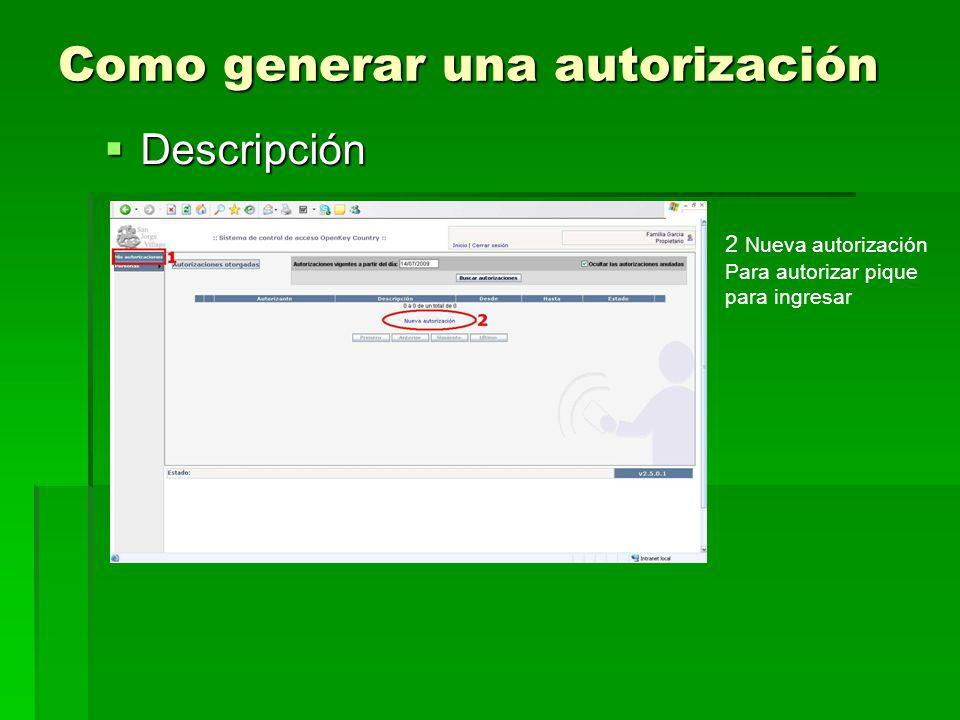 Como generar una autorización Descripción Descripción 2 Nueva autorización Para autorizar pique para ingresar