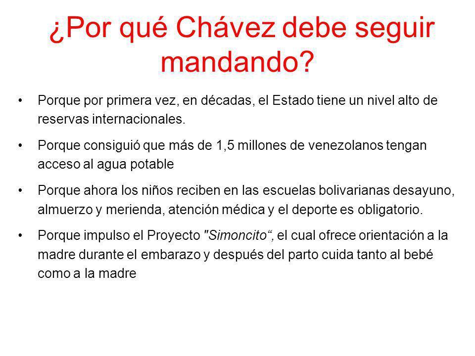 Porque por primera vez, en décadas, el Estado tiene un nivel alto de reservas internacionales. Porque consiguió que más de 1,5 millones de venezolanos