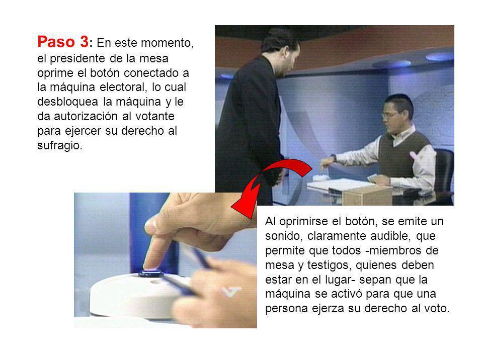 Paso 3 : En este momento, el presidente de la mesa oprime el botón conectado a la máquina electoral, lo cual desbloquea la máquina y le da autorizació