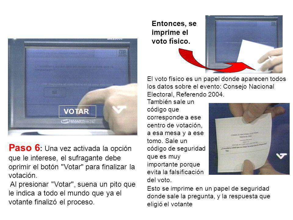 Paso 6 : Una vez activada la opción que le interese, el sufragante debe oprimir el botón