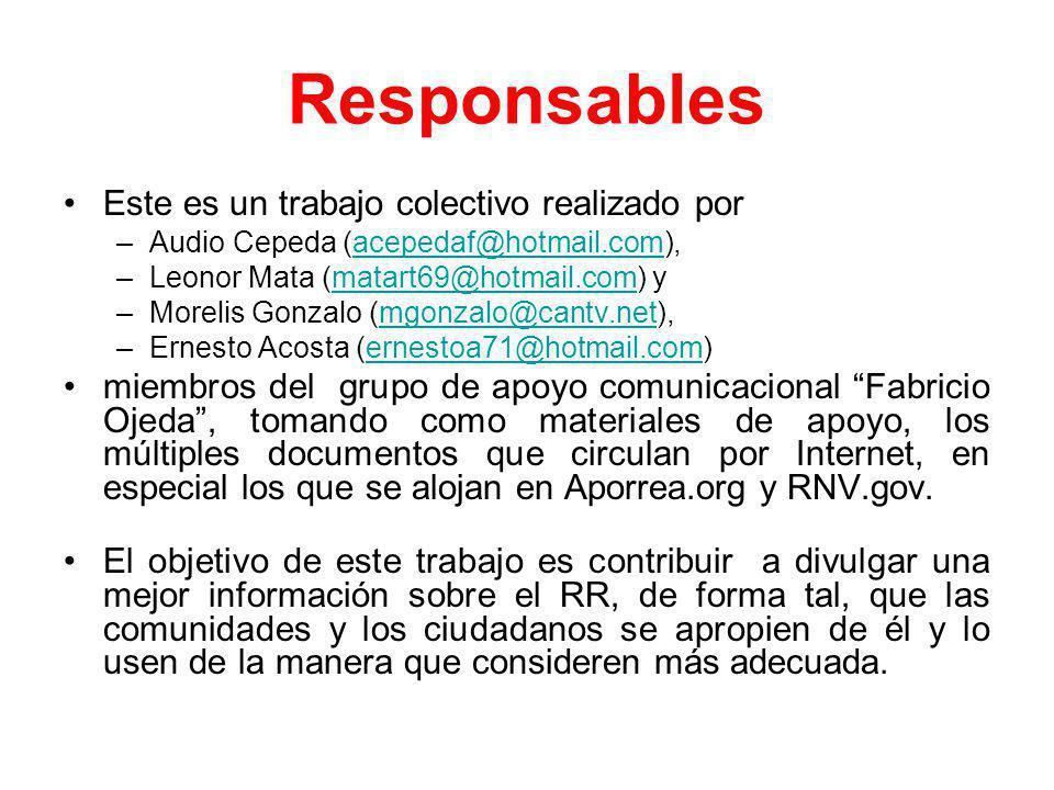 Responsables Este es un trabajo colectivo realizado por –Audio Cepeda (acepedaf@hotmail.com),acepedaf@hotmail.com –Leonor Mata (matart69@hotmail.com)