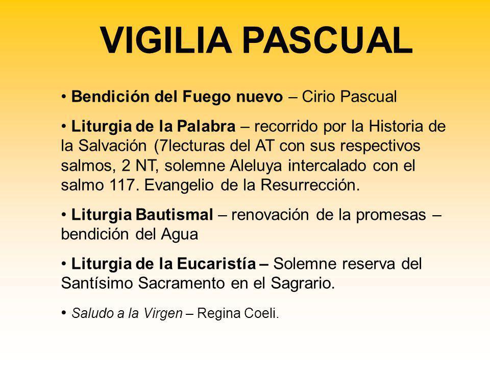 Bendición del Fuego nuevo – Cirio Pascual Liturgia de la Palabra – recorrido por la Historia de la Salvación (7lecturas del AT con sus respectivos salmos, 2 NT, solemne Aleluya intercalado con el salmo 117.
