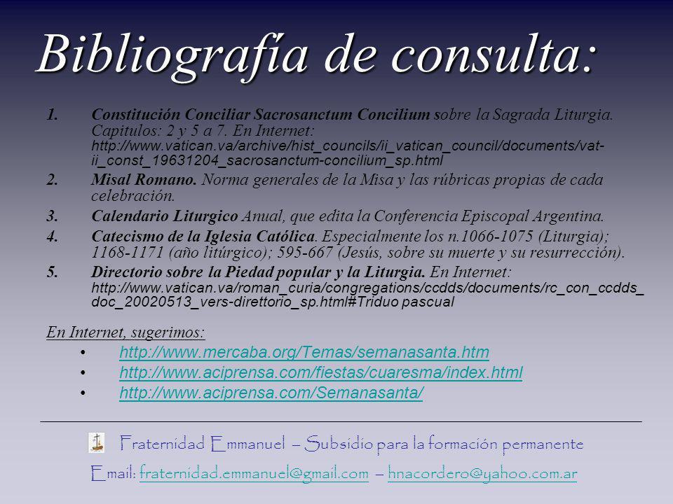 1.Constitución Conciliar Sacrosanctum Concilium sobre la Sagrada Liturgia. Capitulos: 2 y 5 a 7. En Internet: http://www.vatican.va/archive/hist_counc