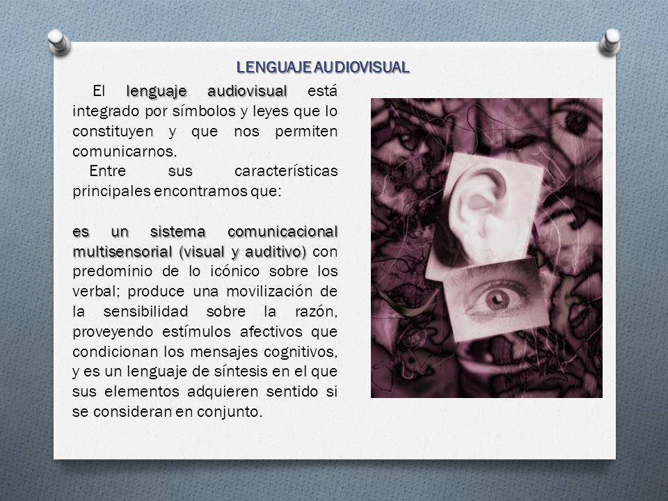 lenguaje audiovisual El lenguaje audiovisual está integrado por símbolos y leyes que lo constituyen y que nos permiten comunicarnos. Entre sus caracte