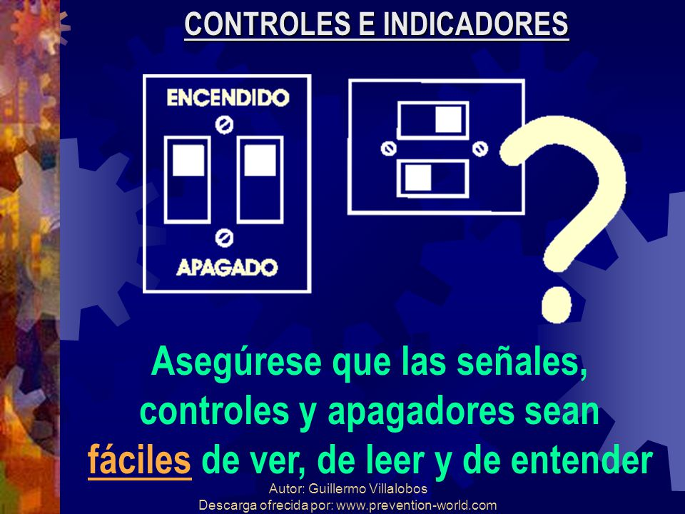 Autor: Guillermo Villalobos Descarga ofrecida por: www.prevention-world.com CONTROLES E INDICADORES Asegúrese que las señales, controles y apagadores