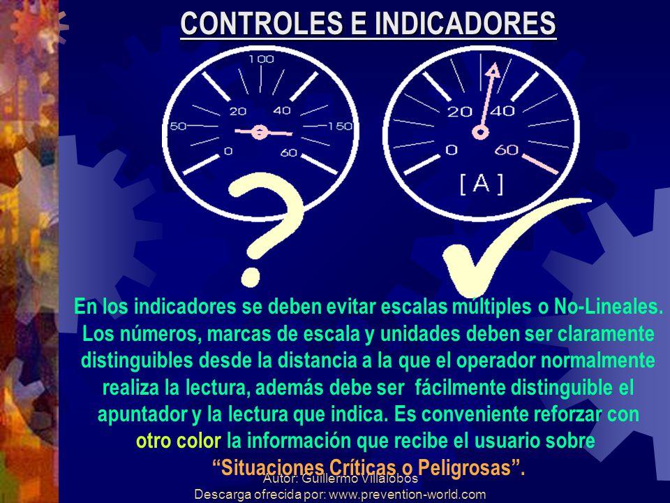 Autor: Guillermo Villalobos Descarga ofrecida por: www.prevention-world.com CONTROLES E INDICADORES En los indicadores se deben evitar escalas múltipl