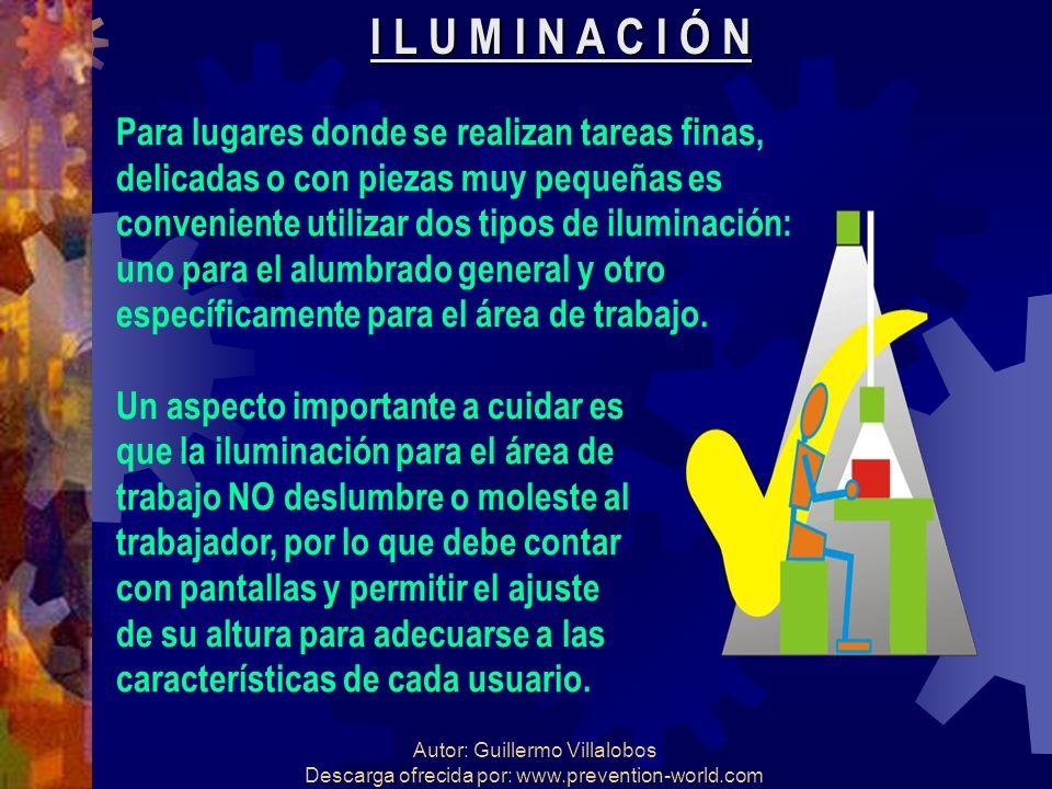 Autor: Guillermo Villalobos Descarga ofrecida por: www.prevention-world.com I L U M I N A C I Ó N Para lugares donde se realizan tareas finas, delicad