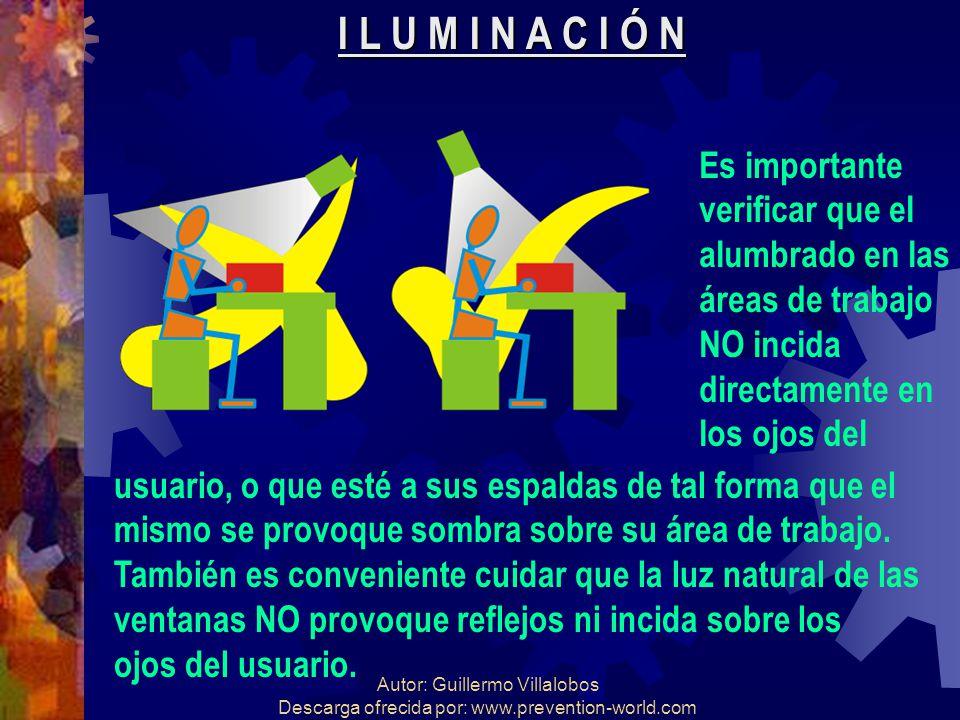 Autor: Guillermo Villalobos Descarga ofrecida por: www.prevention-world.com I L U M I N A C I Ó N Es importante verificar que el alumbrado en las área
