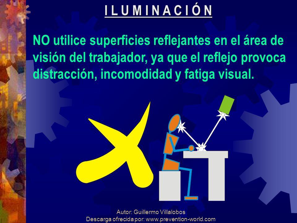 Autor: Guillermo Villalobos Descarga ofrecida por: www.prevention-world.com I L U M I N A C I Ó N NO utilice superficies reflejantes en el área de vis