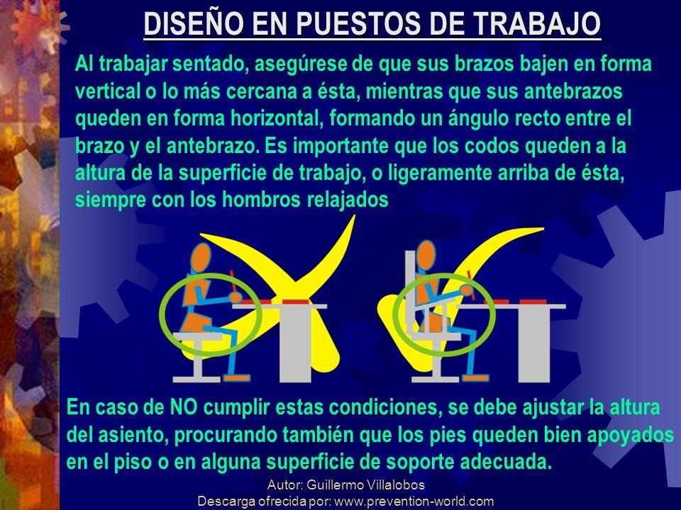 Autor: Guillermo Villalobos Descarga ofrecida por: www.prevention-world.com DISEÑO EN PUESTOS DE TRABAJO Al trabajar sentado, asegúrese de que sus bra