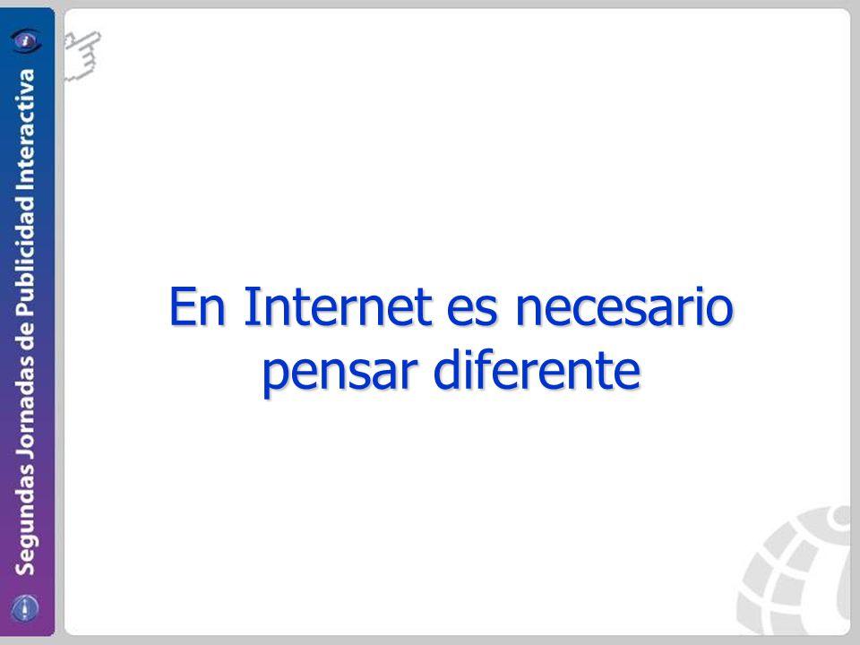 En Internet es necesario pensar diferente