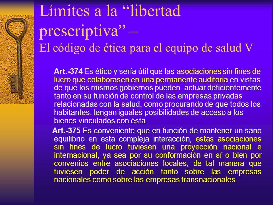 Art.-374 Es ético y sería útil que las asociaciones sin fines de lucro que colaborasen en una permanente auditoria en vistas de que los mismos gobiern