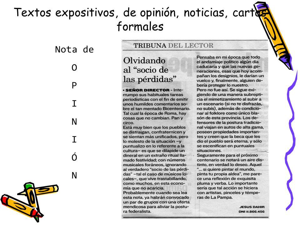 Textos expositivos, de opinión, noticias, cartas formales Nota de O P I N I Ó N
