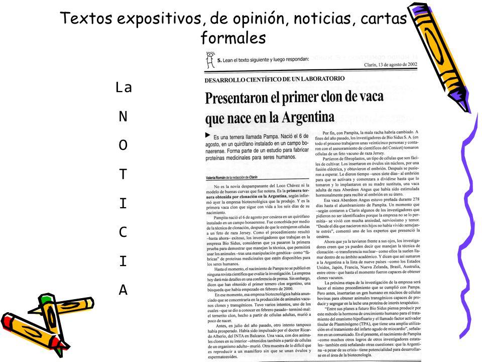Textos expositivos, de opinión, noticias, cartas formales La N O T I C I A