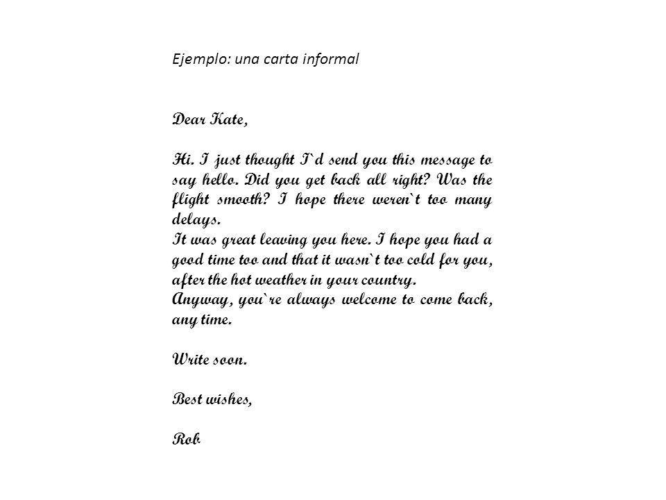 Ejemplo: una carta formal Flower Avenue, 27 08024 London England 5th May, 1999 London SW12 6PN Dear Sir, Madam, Thank you for the brochure.