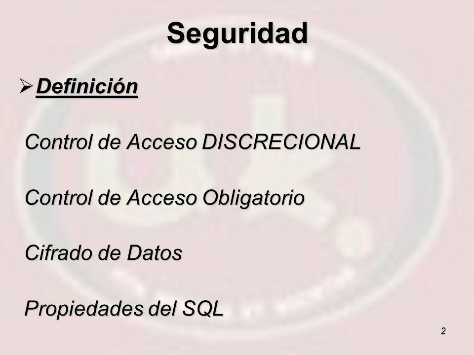 2 Definición Definición Control de Acceso DISCRECIONAL Control de Acceso DISCRECIONAL Control de Acceso Obligatorio Control de Acceso Obligatorio Cifr
