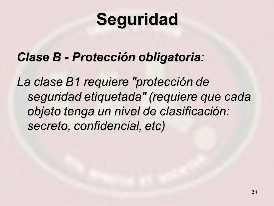 31 Clase B - Protección obligatoria: La clase B1 requiere