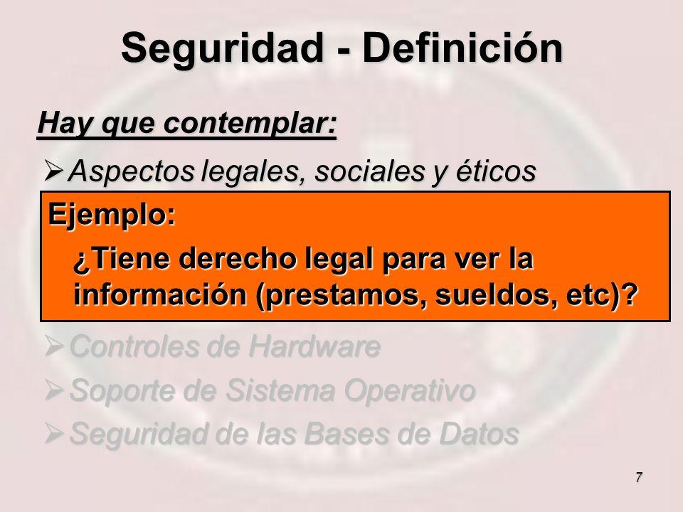 7 Hay que contemplar: Aspectos legales, sociales y éticos Aspectos legales, sociales y éticos Controles físicos Controles físicos Cuestiones de políti