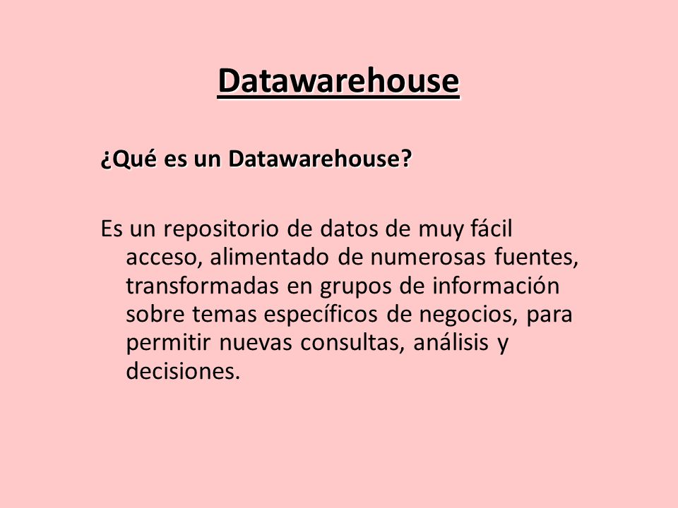 Datawarehouse ¿Qué es un Datawarehouse.