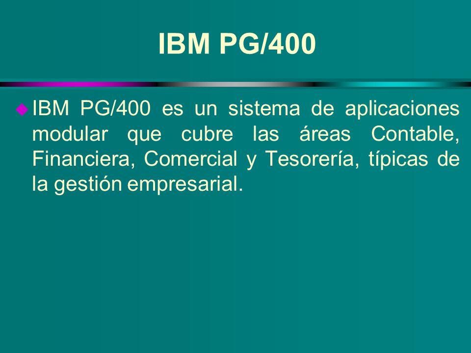 IBM PG/400 u IBM PG/400 es un sistema de aplicaciones modular que cubre las áreas Contable, Financiera, Comercial y Tesorería, típicas de la gestión e