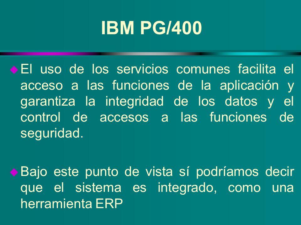 IBM PG/400 u El uso de los servicios comunes facilita el acceso a las funciones de la aplicación y garantiza la integridad de los datos y el control d