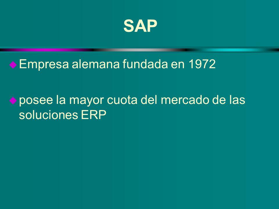 SAP u Empresa alemana fundada en 1972 u posee la mayor cuota del mercado de las soluciones ERP