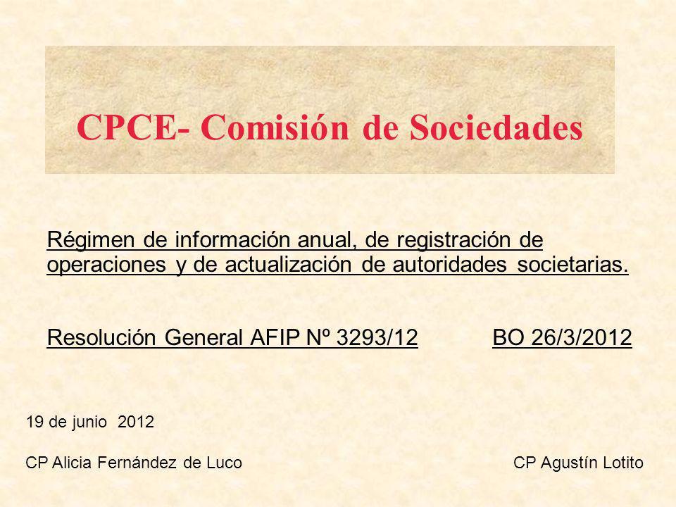 CPCE- Comisión de Sociedades Régimen de información anual, de registración de operaciones y de actualización de autoridades societarias.