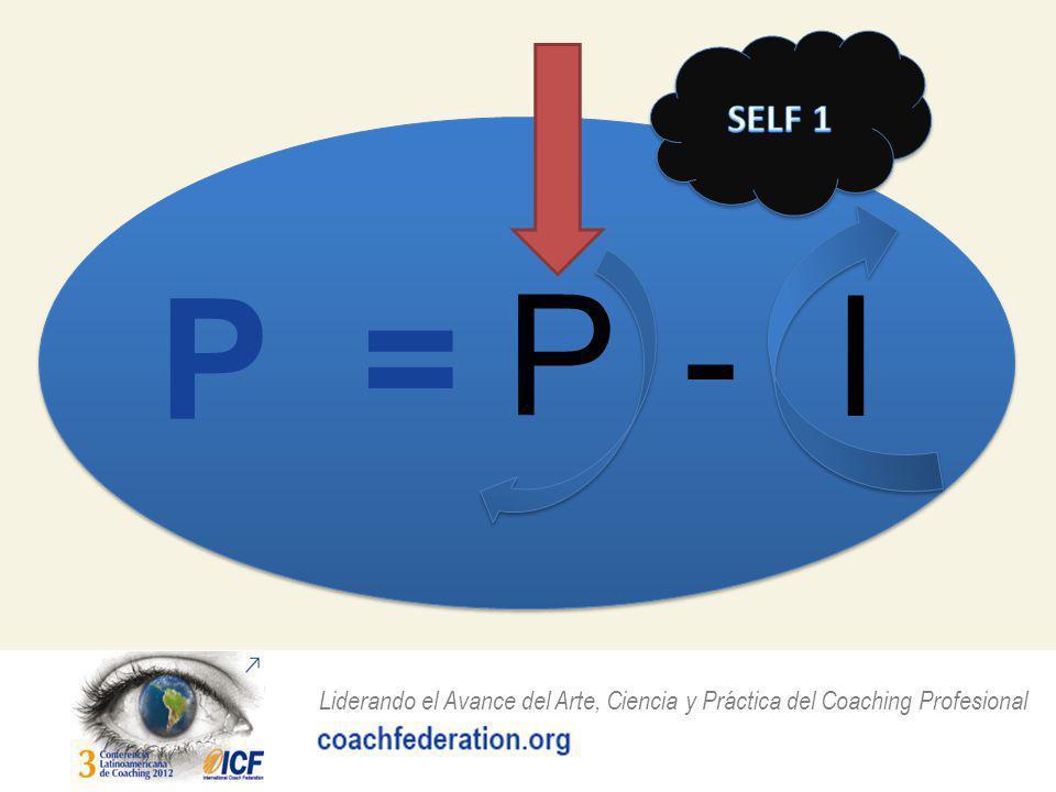 Liderando el Avance del Arte, Ciencia y Práctica del Coaching Profesional P = P - I
