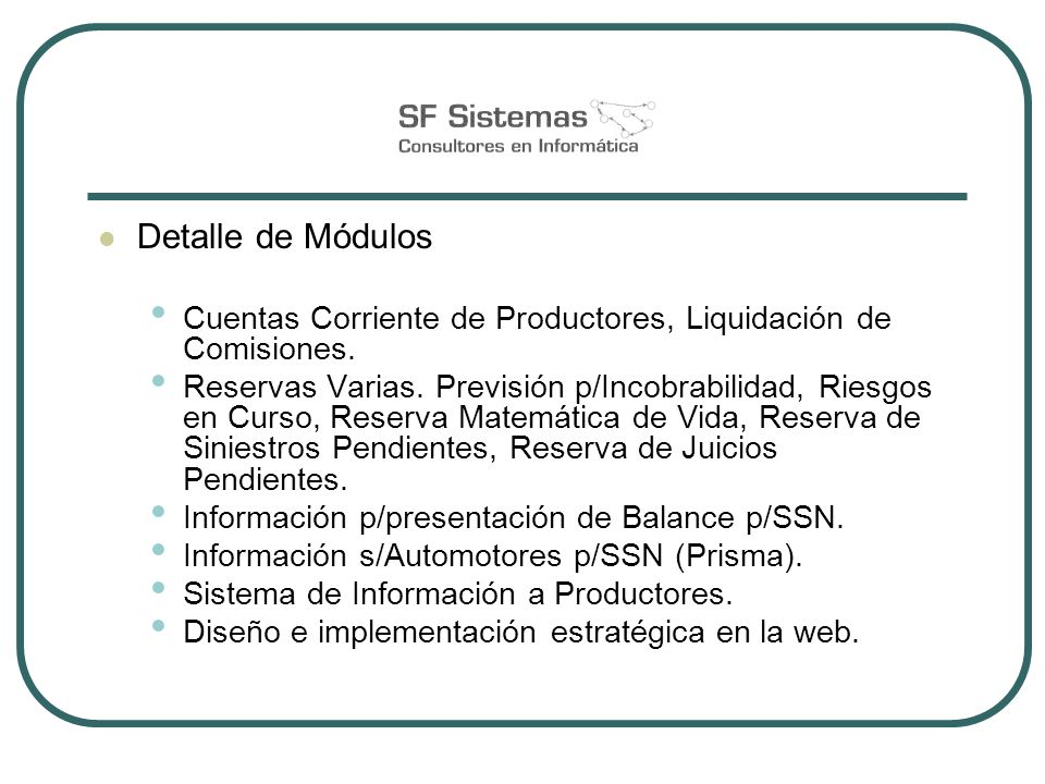Detalle de Módulos Cuentas Corriente de Productores, Liquidación de Comisiones. Reservas Varias. Previsión p/Incobrabilidad, Riesgos en Curso, Reserva