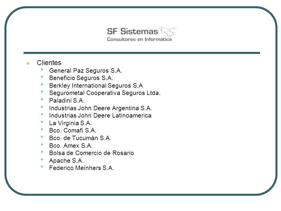 Clientes General Paz Seguros S.A. Beneficio Seguros S.A. Berkley International Seguros S.A Segurometal Cooperativa Seguros Ltda. Paladini S.A. Industr