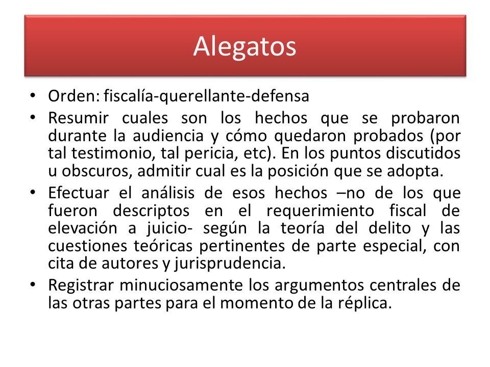 Alegatos Orden: fiscalía-querellante-defensa Resumir cuales son los hechos que se probaron durante la audiencia y cómo quedaron probados (por tal testimonio, tal pericia, etc).