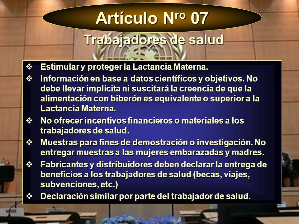 Artículo N ro 07 Estimular y proteger la Lactancia Materna. Estimular y proteger la Lactancia Materna. Información en base a datos científicos y objet