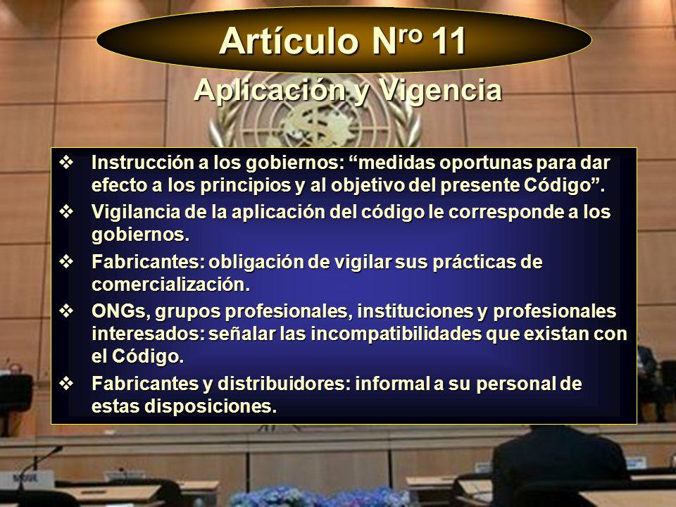 Artículo N ro 11 Aplicación y Vigencia Instrucción a los gobiernos: medidas oportunas para dar efecto a los principios y al objetivo del presente Códi