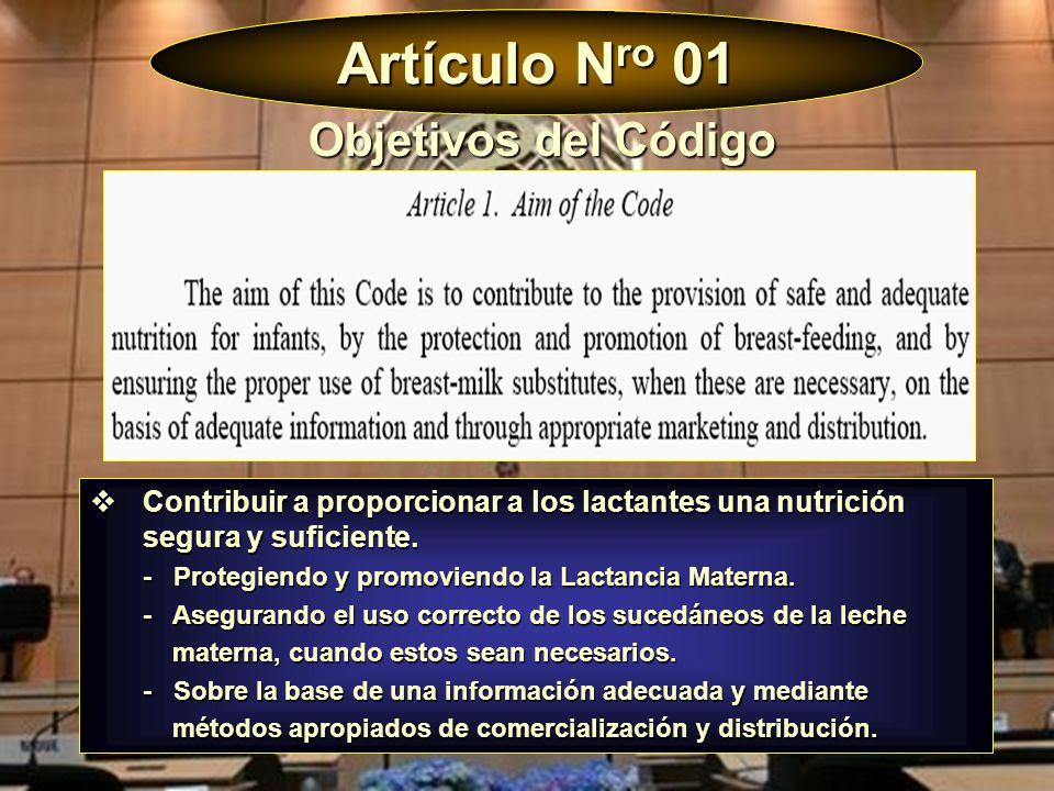 Artículo N ro 01 Contribuir a proporcionar a los lactantes una nutrición segura y suficiente. Contribuir a proporcionar a los lactantes una nutrición