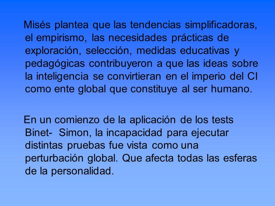 Misés plantea que las tendencias simplificadoras, el empirismo, las necesidades prácticas de exploración, selección, medidas educativas y pedagógicas