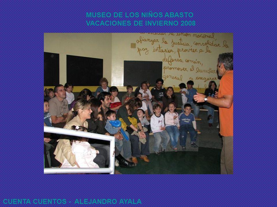MUSEO DE LOS NIÑOS ABASTO VACACIONES DE INVIERNO 2008 CUENTA CUENTOS - ALEJANDRO AYALA