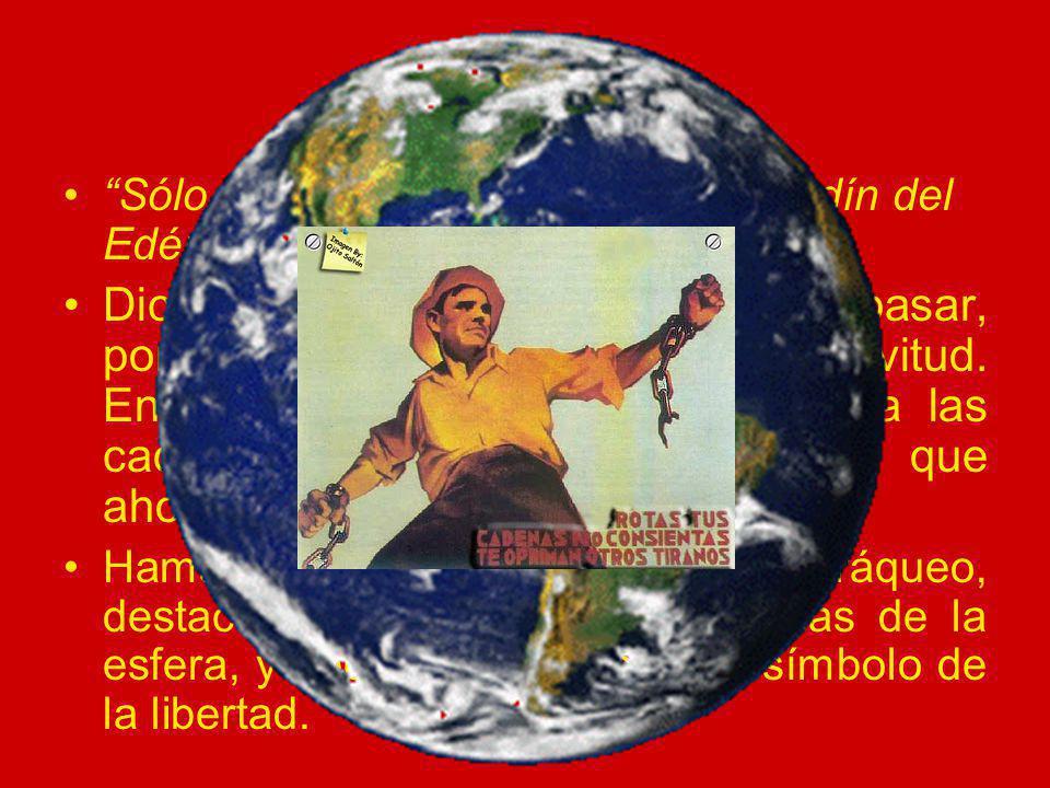 XI. Hamaliel Sólo los libres pueden entrar al Jardín del Edén, que es la tierra de la libertad. Dice que el Candidato no puede pasar, porque lleva las