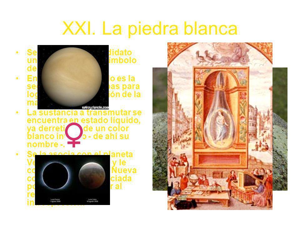 XXI. La piedra blanca Se le entrega al Candidato una Piedra Blanca, símbolo de la albedo. En alquimia, la albedo es la segunda de tres etapas para log
