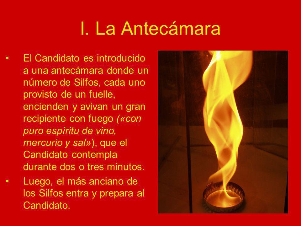 I. La Antecámara El Candidato es introducido a una antecámara donde un número de Silfos, cada uno provisto de un fuelle, encienden y avivan un gran re
